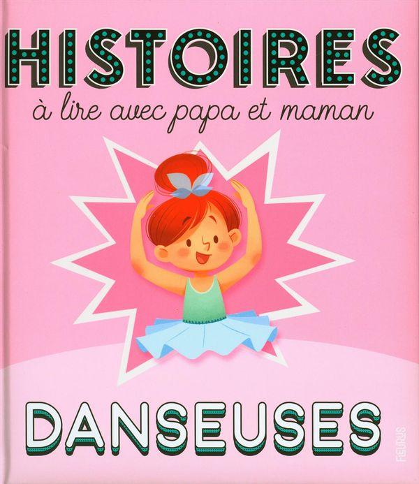 Histoires à lire avec papa et maman N.E. : Danseuses