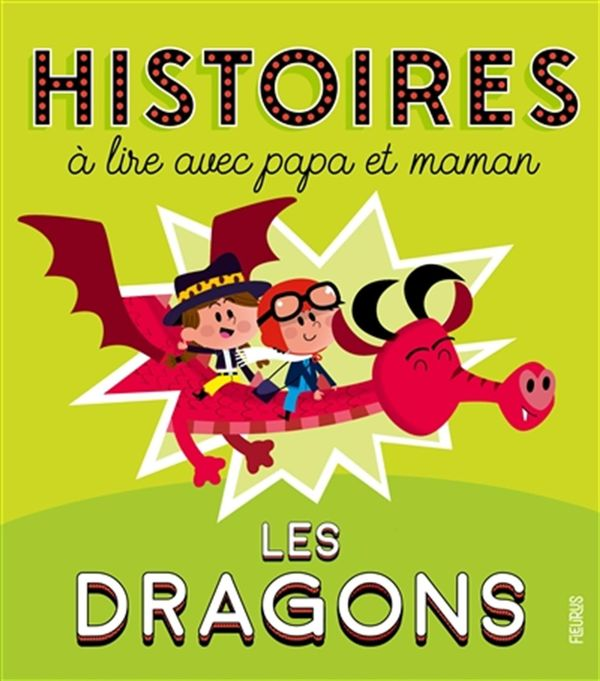 Histoires à lire avec papa et maman - Les dragons N.E.