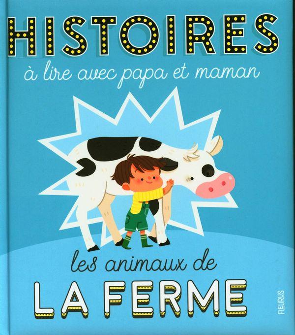 Histoires à lire avec papa et maman - Les animaux de la ferme N.E.