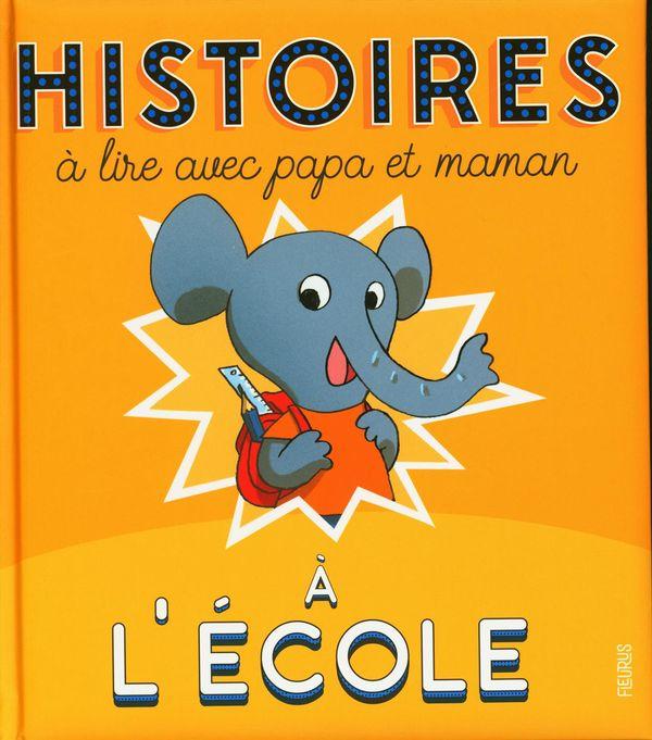 Histoires à lire avec papa et maman - À l'école N.E.