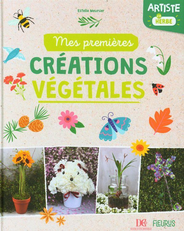 Artiste en herbe : Mes premières créations végétales