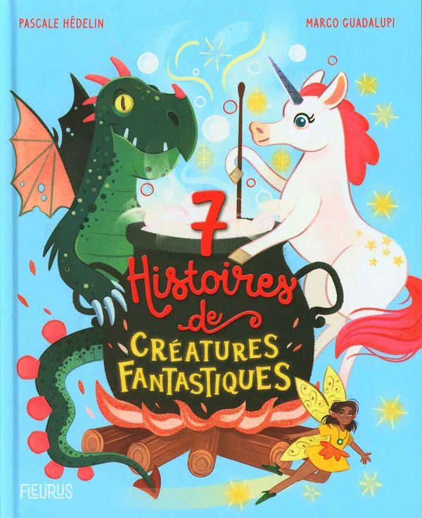 7 histoires de créatures fantastiques