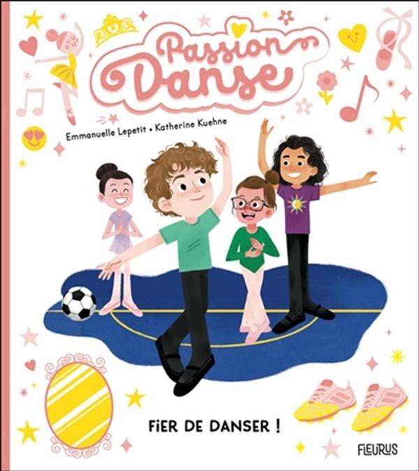 Fier de danser ! : Passion danse