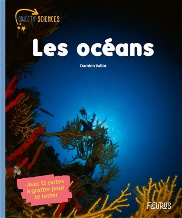 Les océans - Avec 12 cartes à gratter te tester
