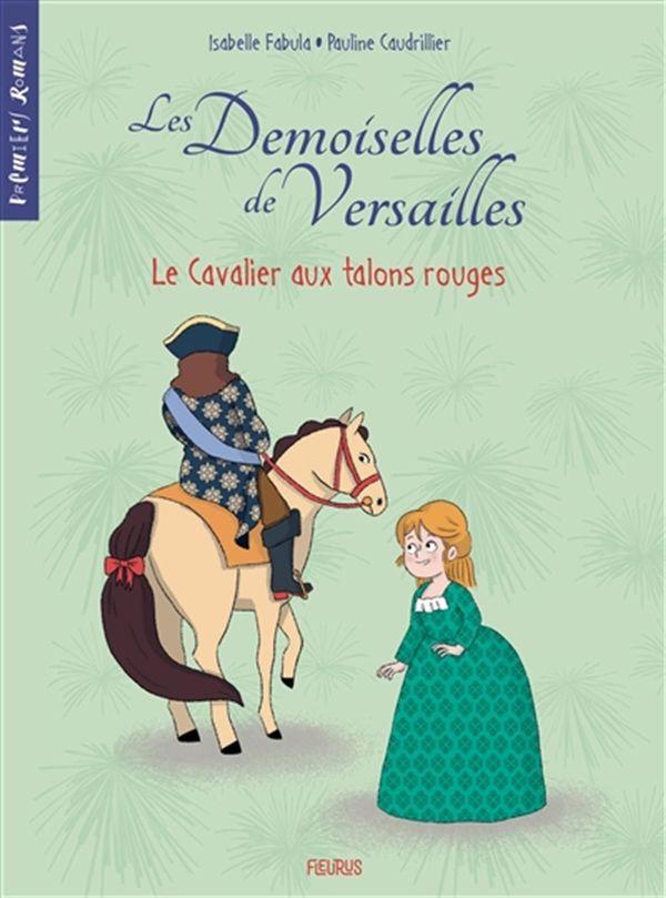 Les Demoiselles de Versailles 01 :  Le cavalier aux talons rouges