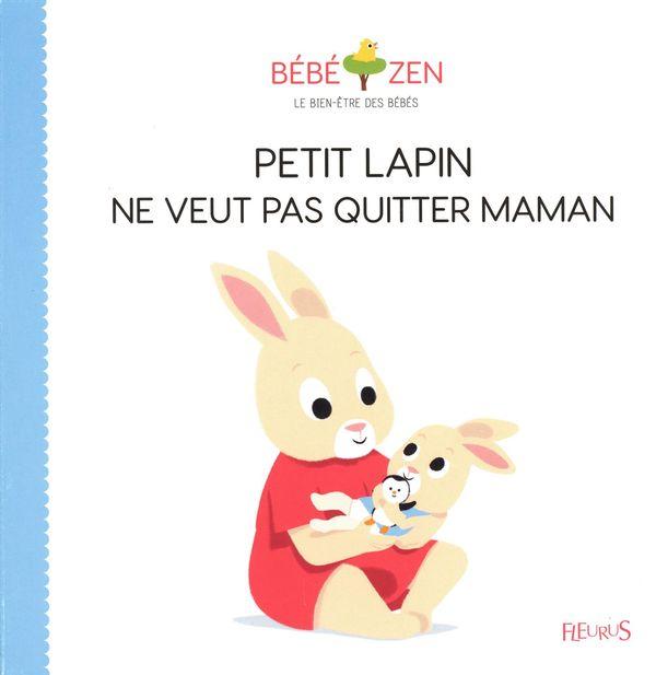 Petit lapin ne veut pas quitter maman