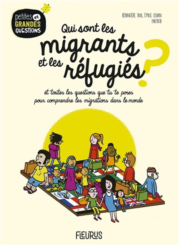 Qui sont les migrants et les réfugiés