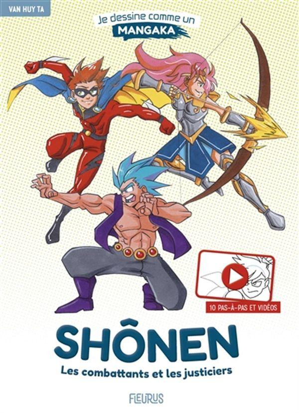 Je dessine comme un mangaka 01 : Shônen - Les combattants et les justiciers