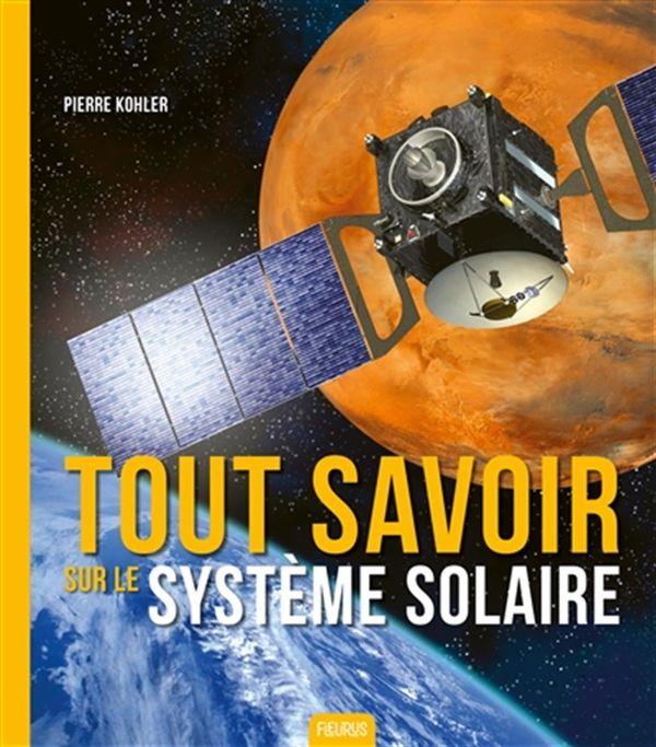 Tout savoir sur le système solaire