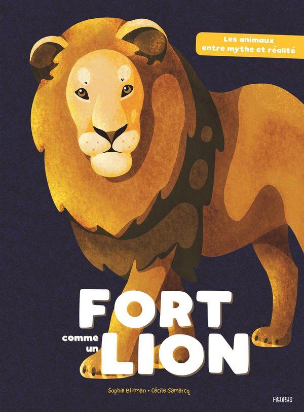 Fort comme un lion : Les animaux entre mythe et réalité