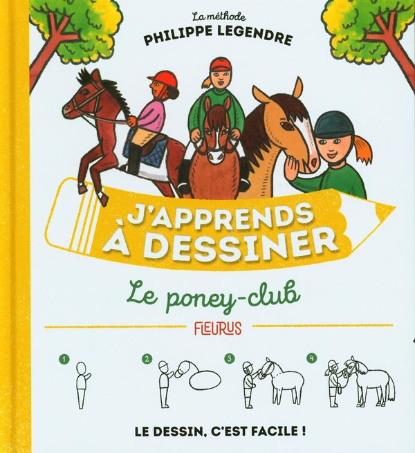 J'apprends à dessiner : Le poney-club