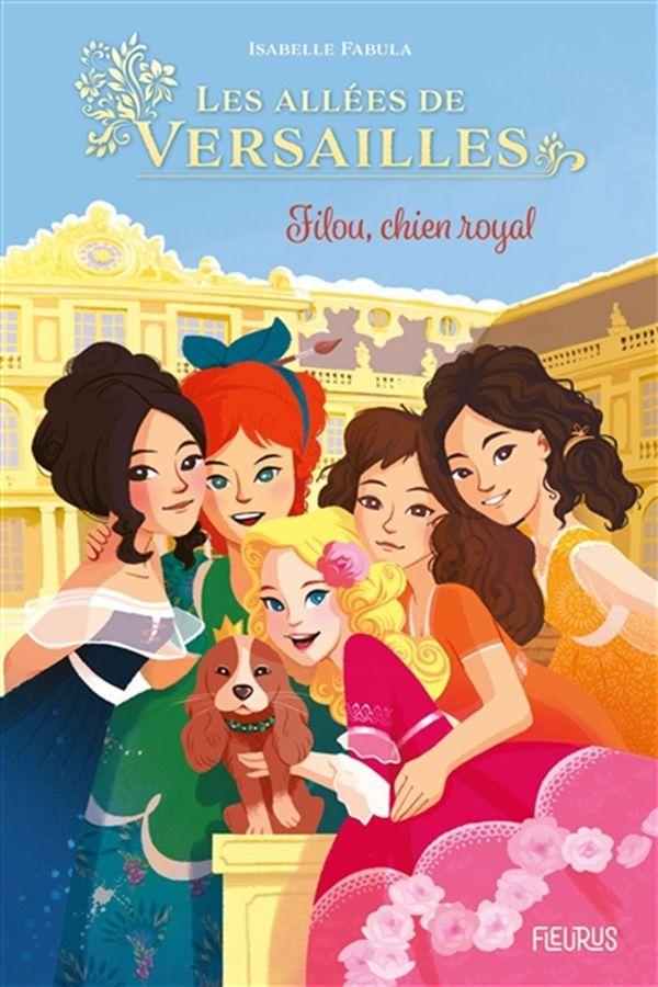 Les allées de Versailles 01 : Filou, chien royal