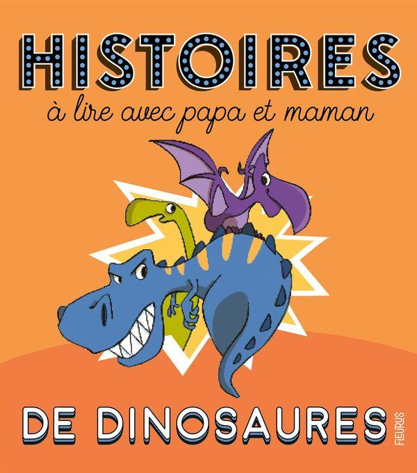 Histoires à lire avec papa et maman - de dinosaures