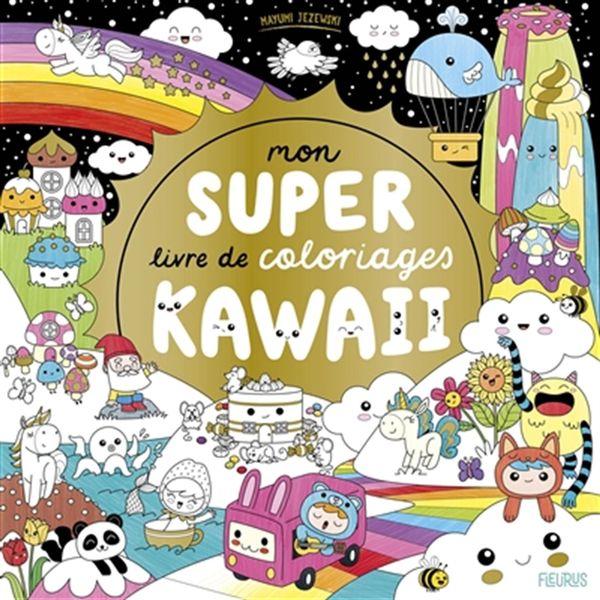 Mon super livre de coloriages Kawaii