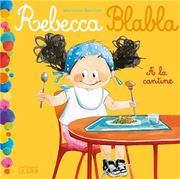 Rebecca Blabla : À la cantine