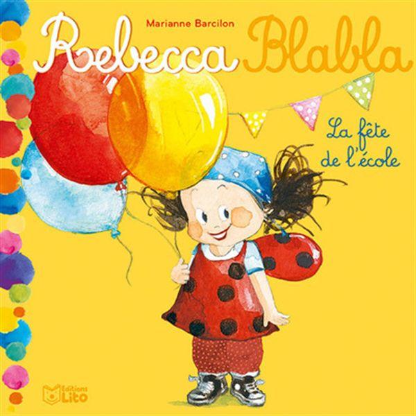 Rebecca Blabla :  La fête de l'école