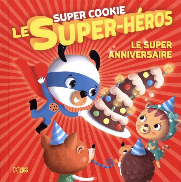 Super Cookie le super-héros 01 : Le super anniversaire