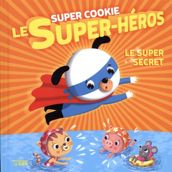 Super Cookie le super-héros 04 : Le super secret