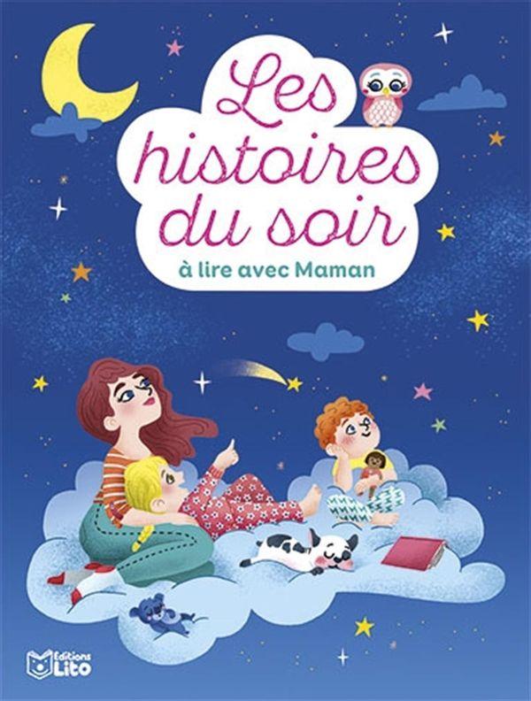 Les histoires du soir à lire avec Maman