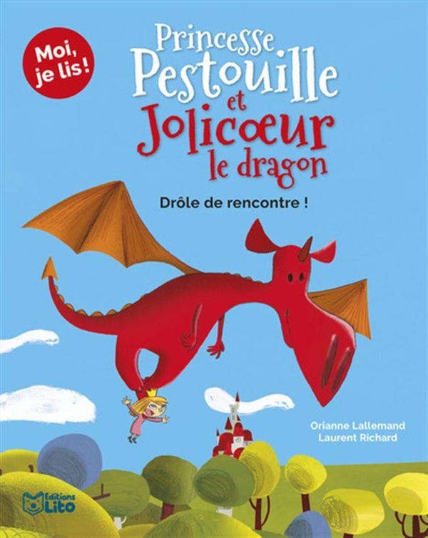 Princesse Pestouille et Jolicoeur le dragon - Drôle de rencontre!