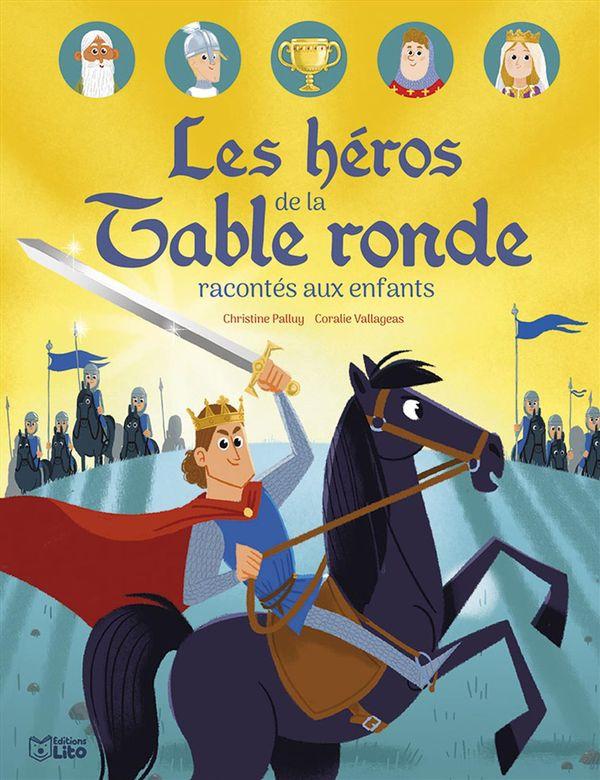 Les héros de la Table ronde racontés aux enfants
