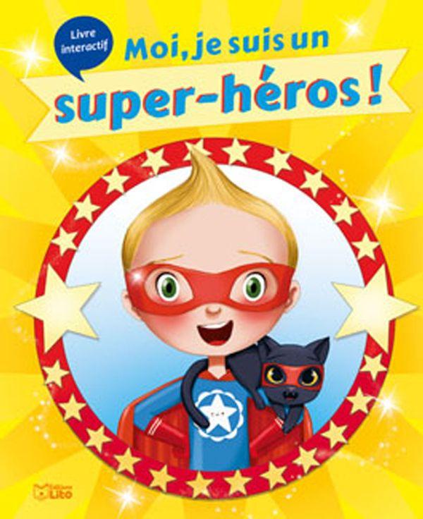 Moi, je suis un super-héros !