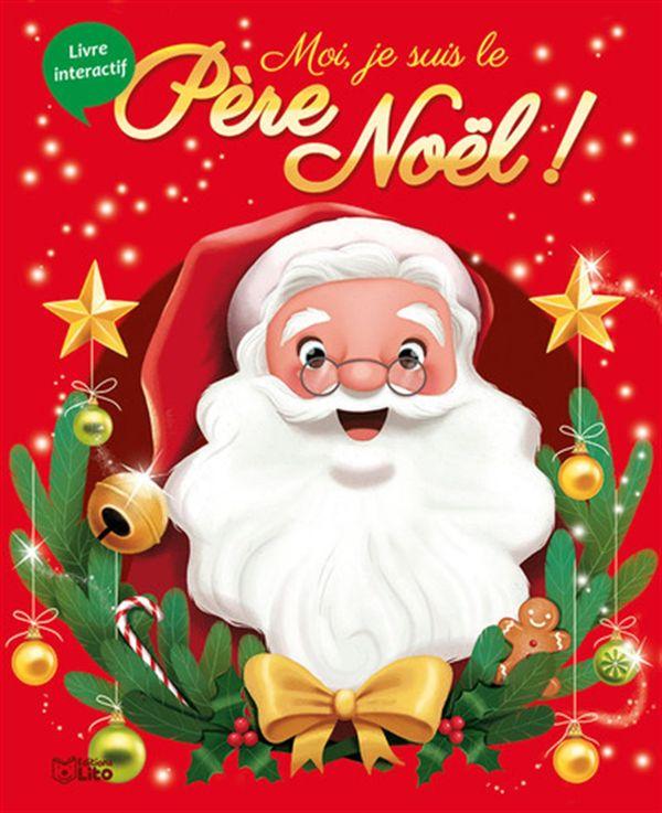 Moi, je suis le Père Noël!