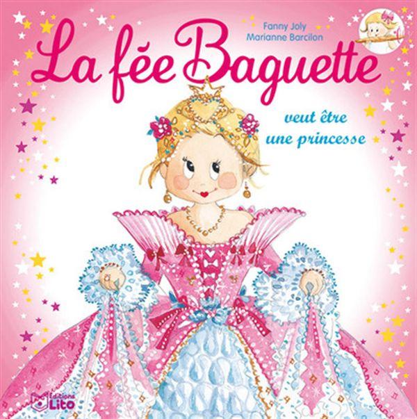 La fée Baguette veut être une princesse
