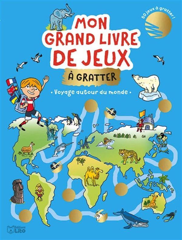 Voyage autour du monde : Mon grand livre de jeux à gratter