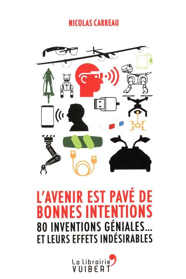 L'avenir est pavé de bonnes intentions  80 inventions...