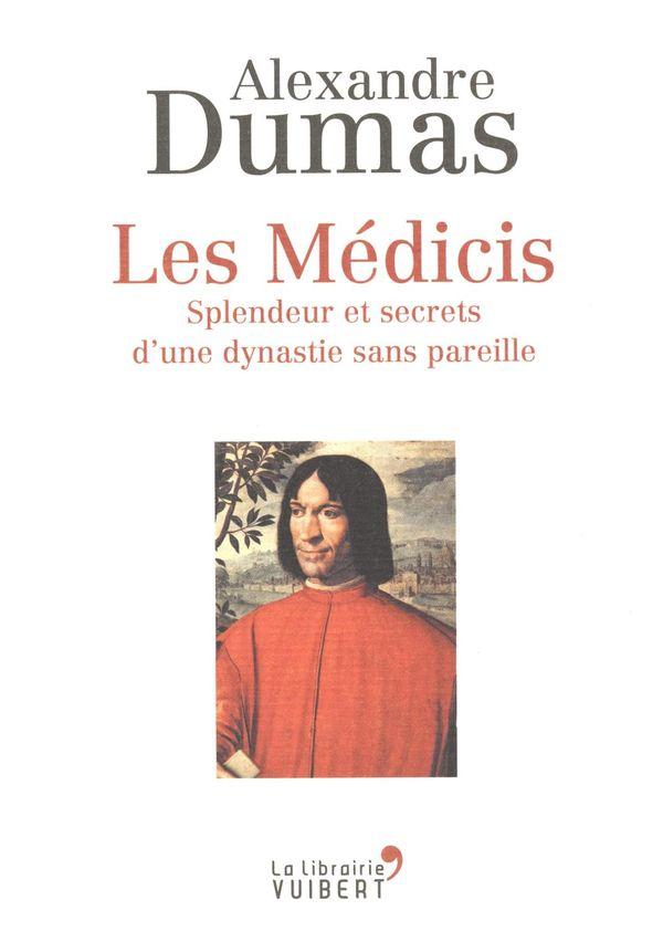 Les Médicis : Splendeur et secrets d'une dynastie sans pareille