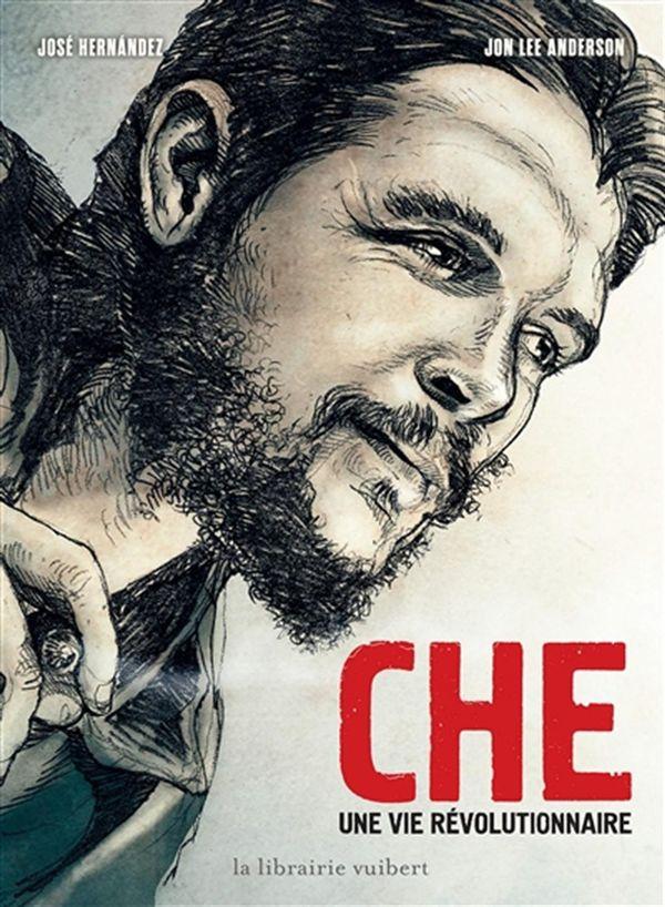 CHE : Une vie révolutionnaire