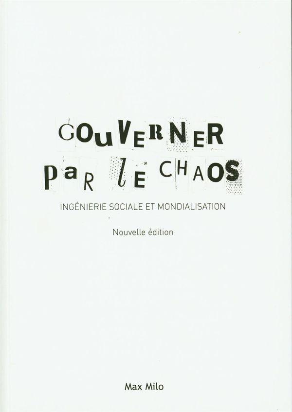 Gouverner par le chaos : Ingénierie sociale et mondialisation N.E.