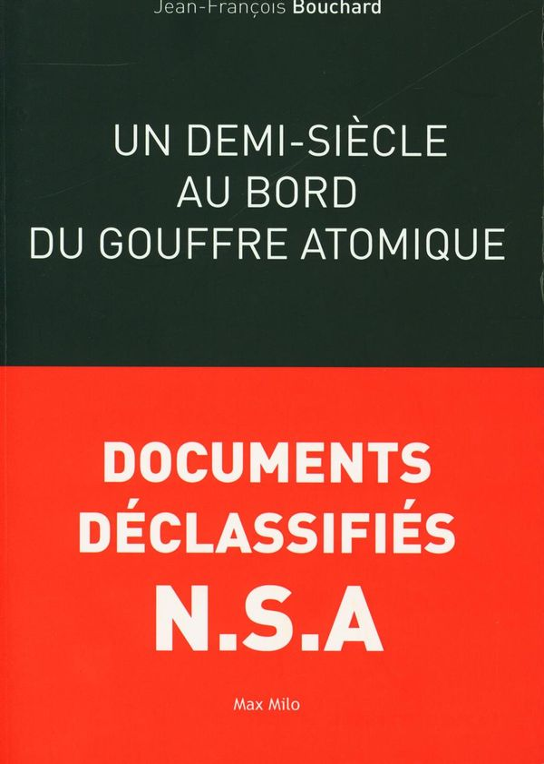 Un demi-siècle au bord du gouffre atomique : Documents déclassifiés N.S.A