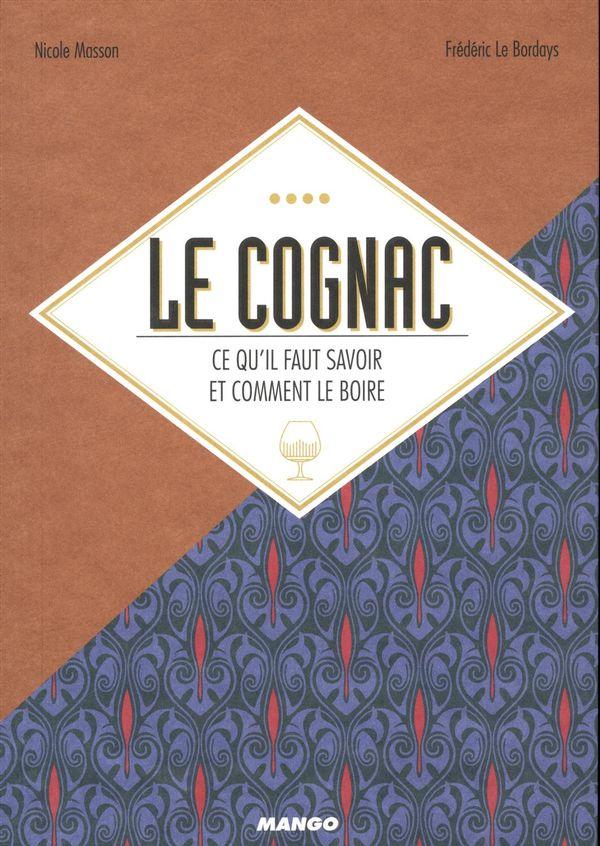 Le cognac : Ce qu'il faut savoir et comment le boire