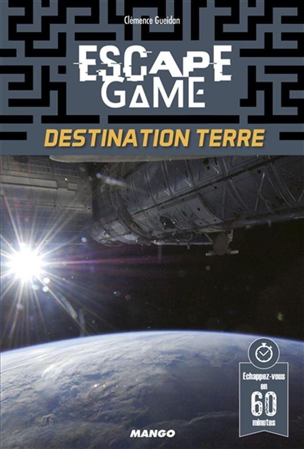 Escape game : Destination terre