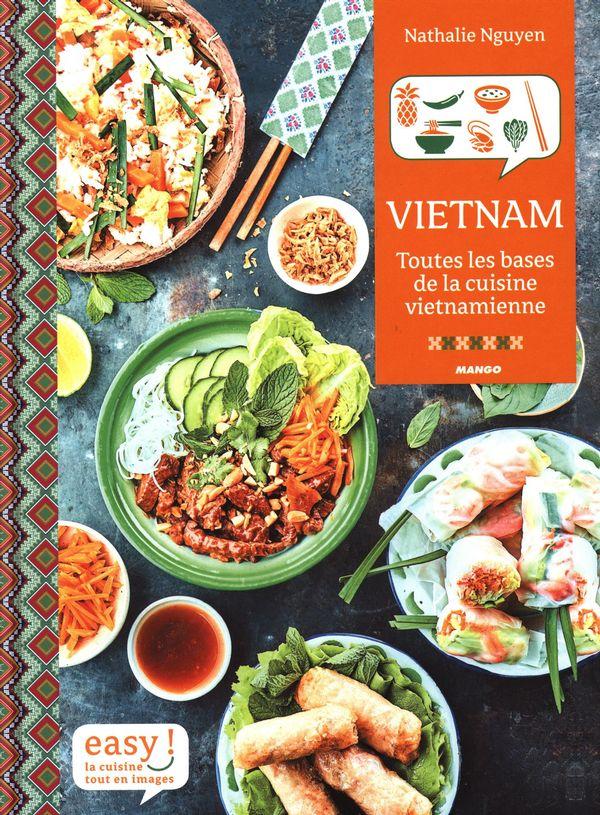 Vietnam : Toutes les bases de la cuisine vietnamienne