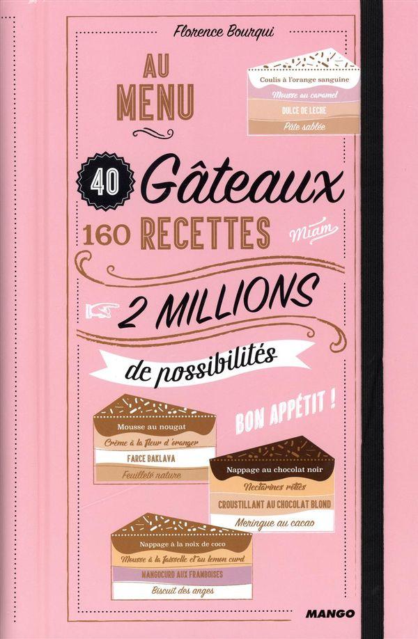 Au menu : 40 gâteaux, 160 recettes, 2 millions de possibilités