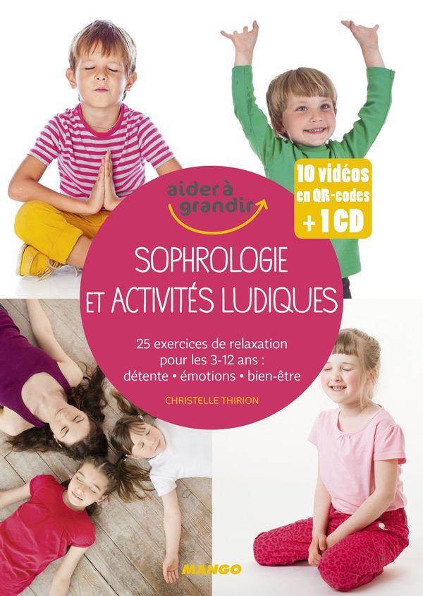 Sophrologie et activités ludiques : 30 exercices de relaxation pour les 3-12 ans