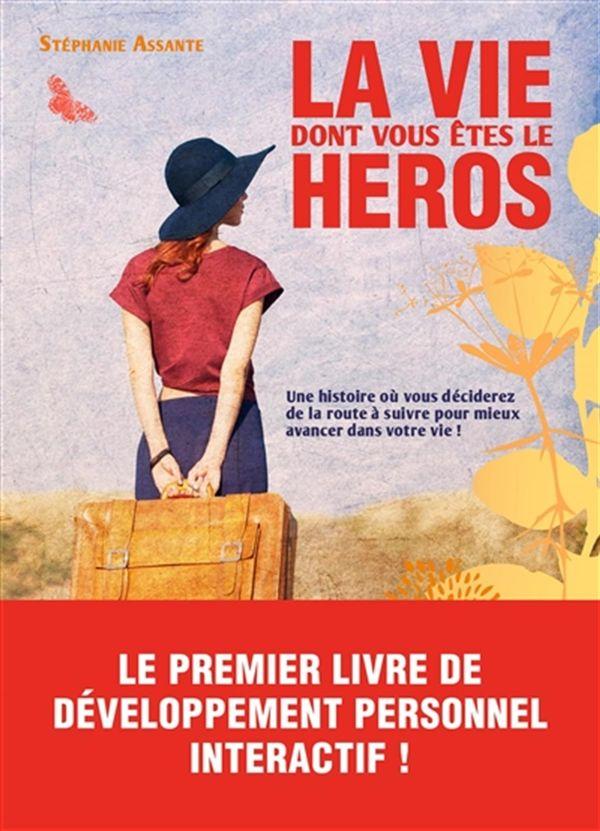 La vie dont vous êtes le héros