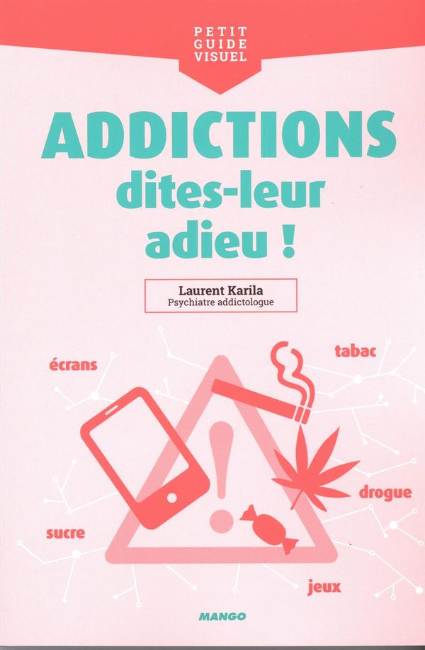 Addictions, dites-leur adieu!