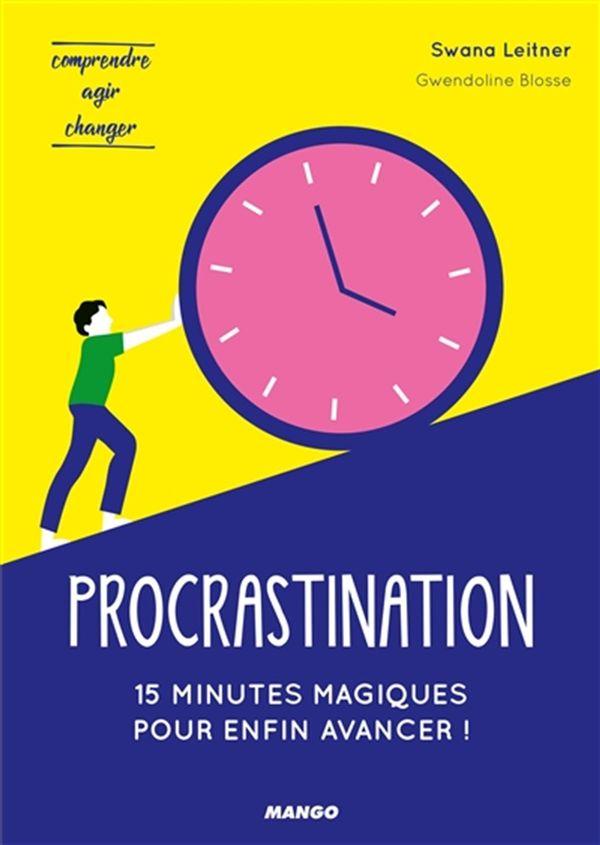 Procrastination : 15 minutes magiques pour enfin avancer!