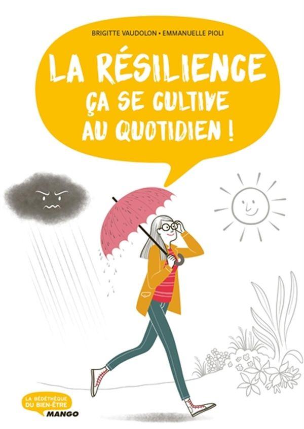 La résilience, ça se cultive au quotidien!