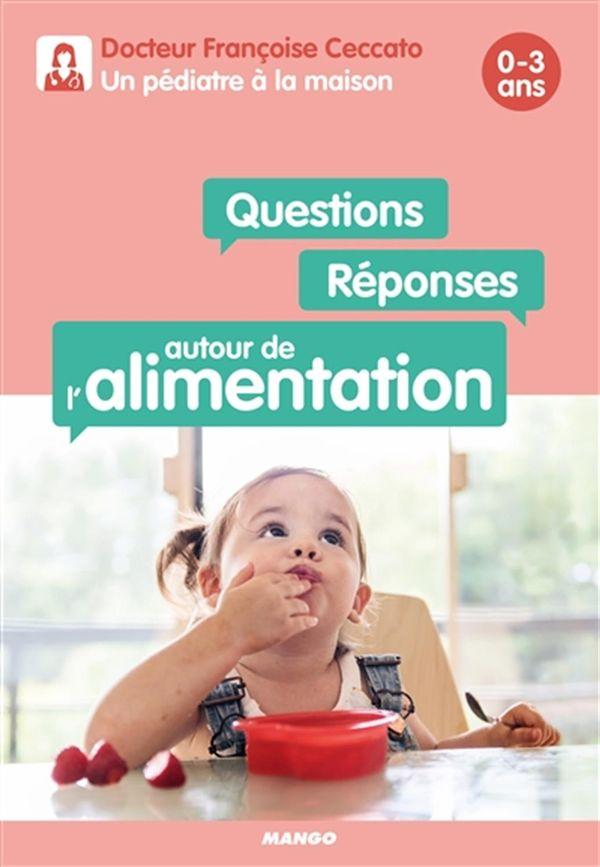 Questions/réponses autour de l'alimentation 0-3 ans