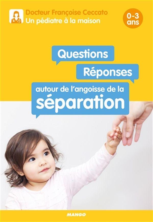 Questions/réponses autour de l'angoisse de la séparation 0-3 ans