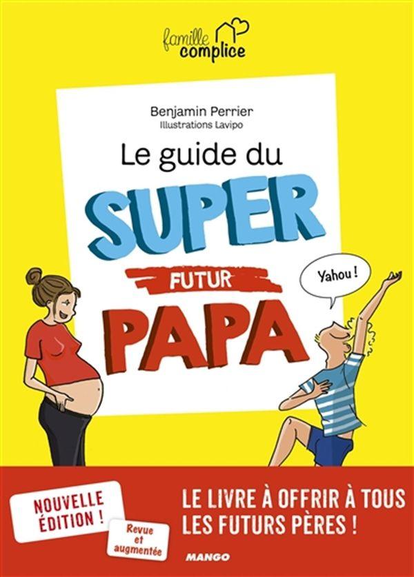 Le guide du super futur papa N.E.