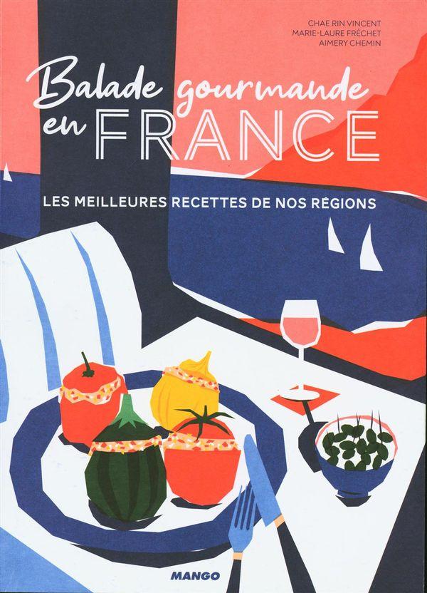 Balade gourmande en France : Les meilleures recettes de nos régions