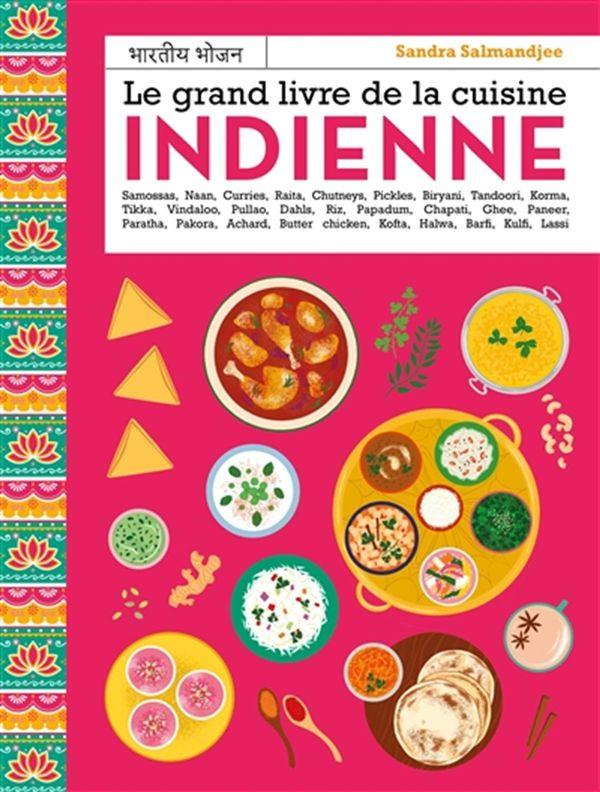 Grand livre de la cuisine indienne Le