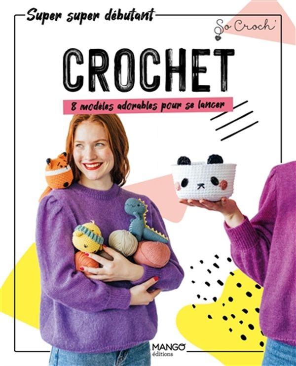 Crochet : 10 modèles adorables pour se lancer