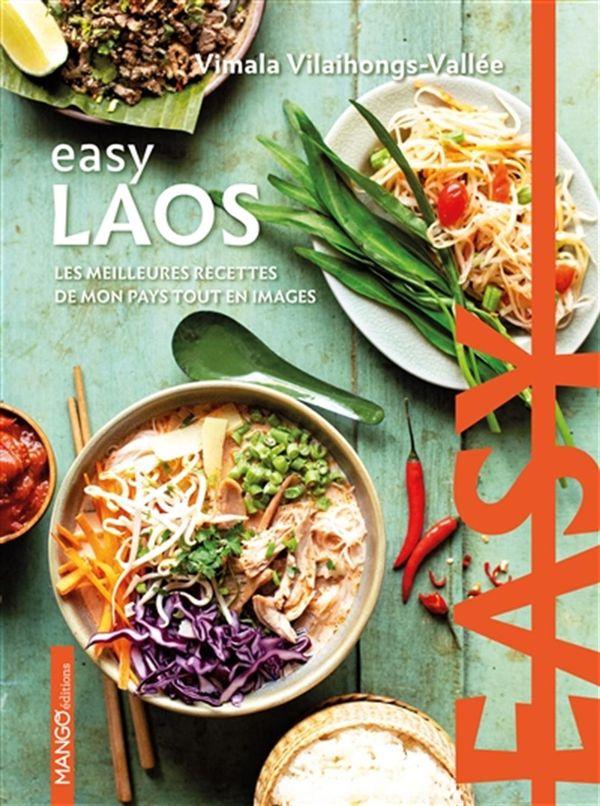 Easy Laos : Les meilleures recettes de mon pays tout en images